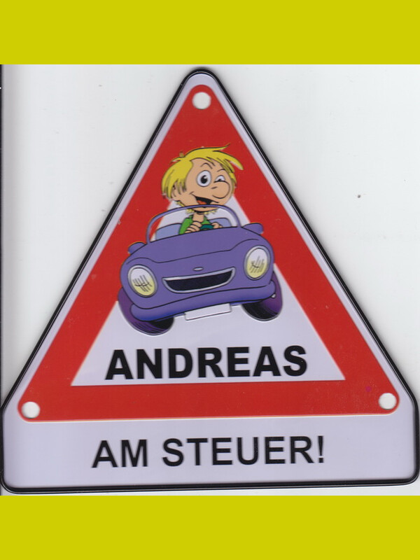 ACHTUNG SCHILD ANDREAS AM STEUER inkl.3x Saugnapf